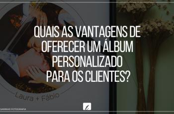 Quais as vantagens de oferecer um álbum personalizado para os clientes?