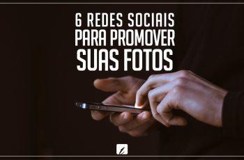 Conheça 6 redes sociais de fotografia para promover suas fotos