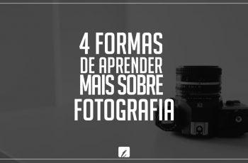 4 formas de aprender mais sobre fotografia