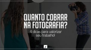 Quanto cobrar na fotografia?