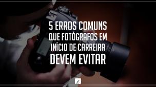 5 ERROS COMUNS NA FOTOGRAFIA