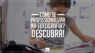 como se profissionalizar na fotografia?