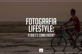 Fotografia lifestyle: o que é e como fazer?