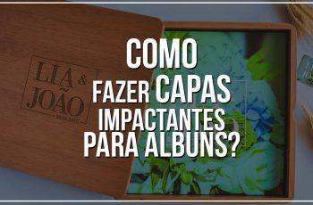 Como fazer capas impactantes para álbuns? Confira 8 itens que não podem faltar!